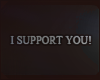 I SUPPORT YOU! 27K