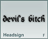 Headsign devils's