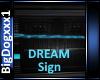 [BD]DREAM Sign