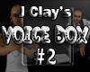 J Clay's VoiceBox #2