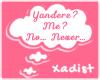 Yandere? Me? No.. Never