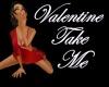 Valentines Take Me Fem