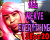 All Weave Evrything