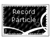 S| Record Particles