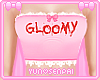 ♡ Gloomy RLL ♡