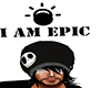 I AM EPIC HEAD SIGN