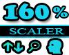 160% Scaler Head Resizer