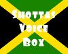 Shottas Voice Box
