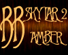 *BB* SKYLAR 2 - Amber