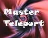 Master Teleport