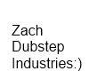 Zach Dubstep Sign