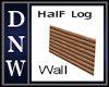Half Log Wall