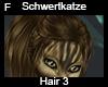 Schwertkatze Hair 3 F