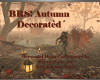 BRS! Autumn Decorated