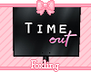 🎀Time out sign