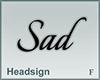 Headsign Sad