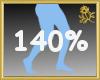 140% Scaler Legs