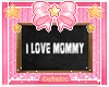 I love mommy! Chalkboard