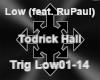 Low (feat. RuPaul)