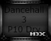 Dancehall 3 P10 Drv SLO
