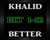 Khalid~Better