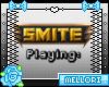 🎀 Playing: Smite