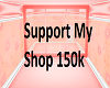 Support My Shop 150k