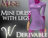 *W* Mini Dress with Legs