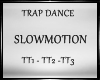 TrapDance Slowm. lQl