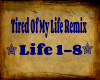 Tired of my life remix