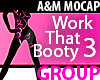 Work That Booty 3 GROUP