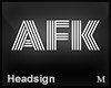 AFK Headsign