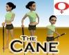 the cane female