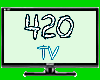 420 TV