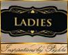 I~Ladies Bthrm Sign