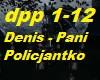 Denis - Pani Policjantko