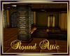 Round Attic