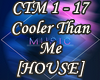 Cooler Than Me [House]