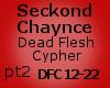 SeckondChaynce DeadFlesh