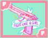 FIGHT LIKE A GIRL!!!