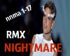 1-17 Nightmare rmx
