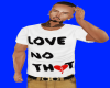 Love no thot white tee