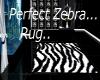 Perfect Zebra   (rug)