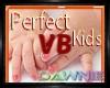 PERFECT KID VB