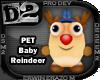 [D2] Baby Reindeer