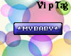 My baby vip tag