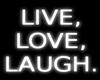 Live, Love, Laugh | Neon