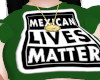 Mexican Lifes Matter