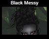 Black Messy