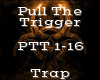 Pull The Trigger -Trap-